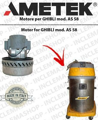AS 58 AMETEK vacuum motor  for vacuum cleaner GHIBLI
