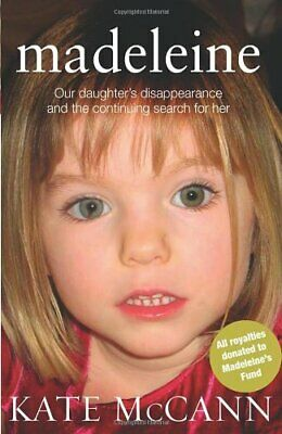 Madeleine: Our daughter's disappearance and the continuing se... by McCann, Kate