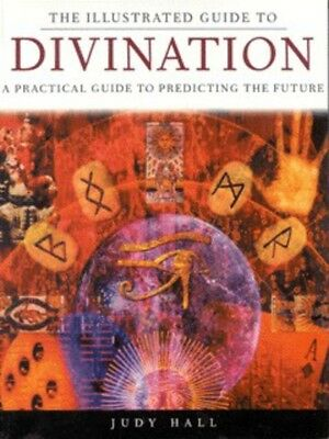 The illustrated guide to divination by Judy Hall (Paperback / softback)