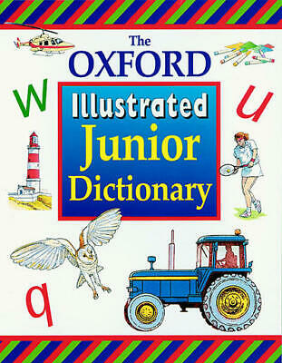 The Oxford illustrated junior dictionary by Rosemary Sansome|Dee Reid|Alan