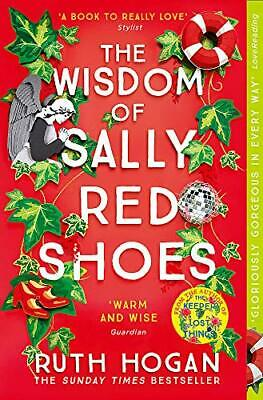 The Wisdom of Sally Red Shoes: The new novel from the author o... by Hogan, Ruth