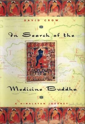 In Search of the Medicine Buddha: A Himalayan Journey by Crow, David