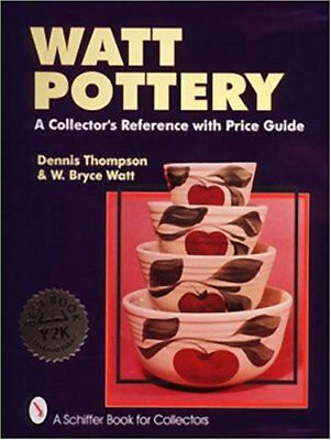 Watt Pottery: A Collectors Reference With Price Guide
