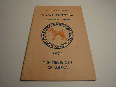 1970 Centennial Edition Breed Book - Irish Terrier Club Of America
