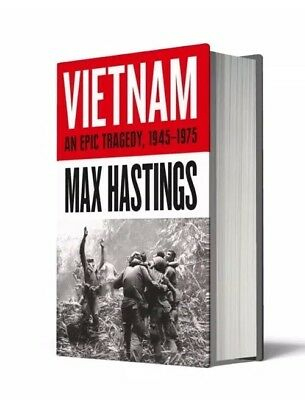 Vietnam: An Epic Tragedy: 1945-1975 Hardback Max Hastings PRE ORDER NOW