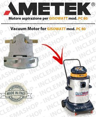 PC 80 AMETEK Vacuum motor for vacuum cleaner GISOWATT