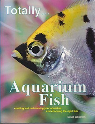Totally Aquarium Fish by David Goodwin Book The Cheap Fast Free Post