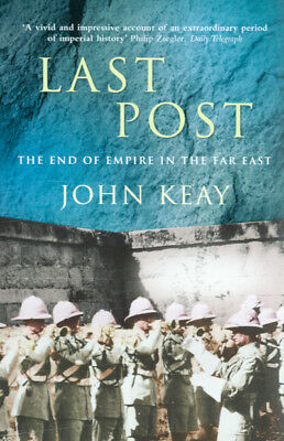 Last post: the end of empire in the Far East by John Keay (Paperback / softback)