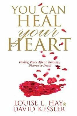 You Can Heal Your Heart Finding Peace After a Breakup, Divorce ... 9781781802441