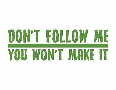 Tue Nicht Follow Me You Won'T Make It Vinyl Aufkleber 7.6x22.9cm 4x4 Jeep Moab