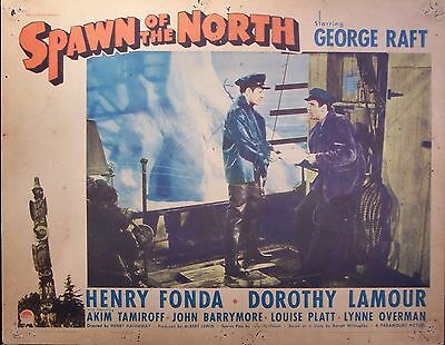 SPAWN OF THE NORTH, Henry Fornda,Dorothy Lamour,George Raft