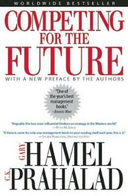 Competing for the future by Gary Hamel (Hardback)
