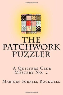 The Patchwork Puzzler (A Quilters Club Mystery No. 2)