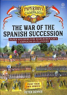 The War of the Spanish Succession Paper Soldiers for Marlboroug... 9781912390922