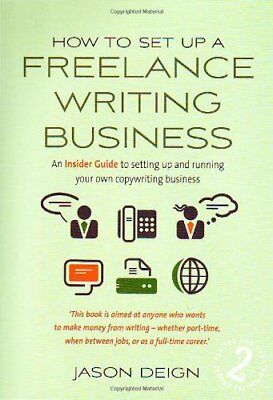 How to Set up a Freelance Writing Business: 2nd edi... by Deign, Jason Paperback