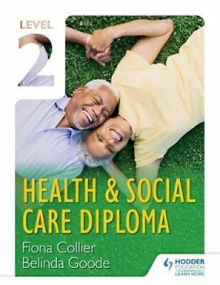 Level 2 Health & Social Care Diploma by Fiona Collier 9781471806605