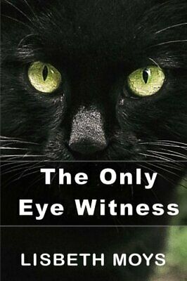 The Only Eye Witness by Moys, Lisbeth Book The Cheap Fast Free Post