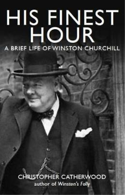 His Finest Hour: A Brief Life of Winston Churchill (Brief History of), Christoph
