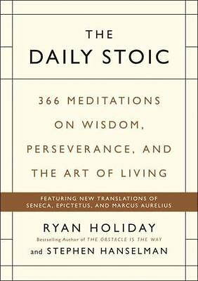 The Daily Stoic : 366 Meditations on Self-Mastery, Perseverance and Wisdom: Feat