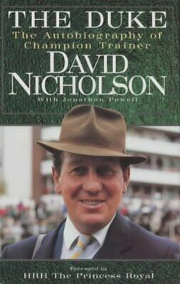 The Duke: the autobiography of the champion trainer by David Nicholson|Jonathan