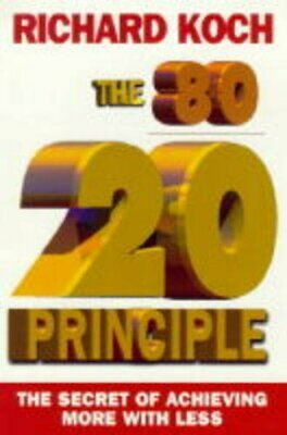 The 80/20 Principle: The Secret of Achieving More w... by Koch, Richard Hardback
