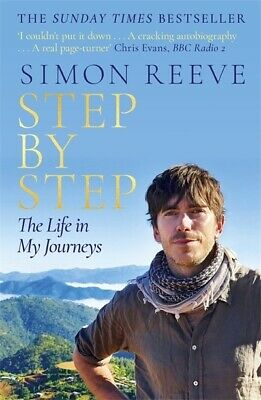 Step by step: the life in my journeys by Simon Reeve (Hardback) Amazing Value