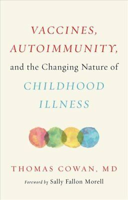 Vaccines, Autoimmunity, and the Changing Nature of Childhood Il... 9781603587778