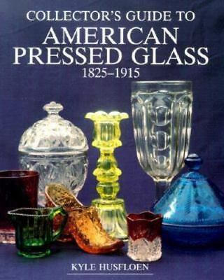Collector's Guide to American Pressed Glass, 1825-1915 (Wallace-Homestead Collec