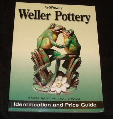 Warman's: Weller Pottery: Identification and Price Guide Book Denise David Rago