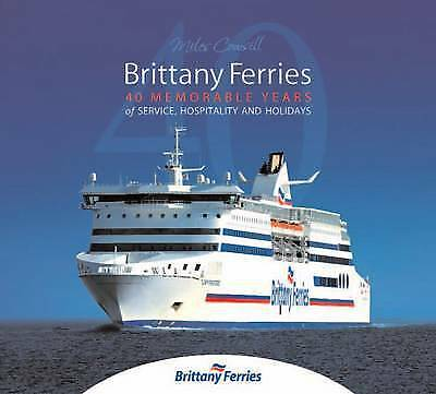 Brittany Ferries: 40 Memorable Years of Service, Hospitality & Holidays by