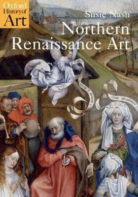 Northern Renaissance Art by Susie Nash 9780192842695 (Paperback, 2009)