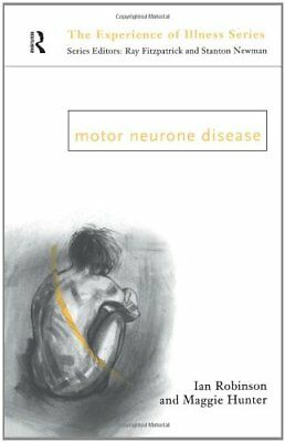 Motor Neurone Disease (The Experience of Illness... by Margaret Hunter Paperback