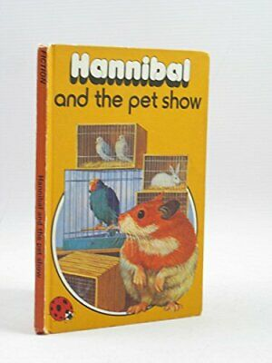Hannibal And the Pet Show (Animal Stories) by Howe, Raymond Hardback Book The
