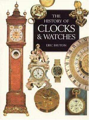 The Illustrated History Of Clocks and Watches by Bruton, Eric Paperback Book The