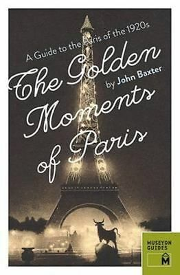 NEW Golden Moments of Paris By BAXTER JOHN Paperback Free Shipping