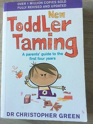 New Toddler Taming: A parents' guide to the first four years by Christopher...