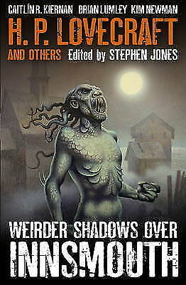 Weirder Shadows Over Innsmouth by Stephen Jones, H. P. Lovecraft (Paperback)