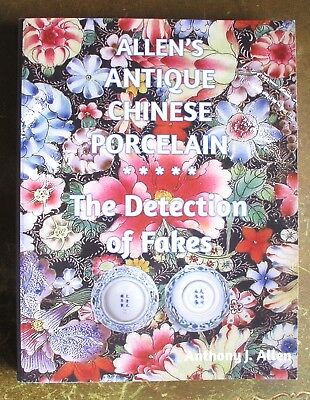 Allen's Antique Chinese Porcelain: The Detection of Fakes