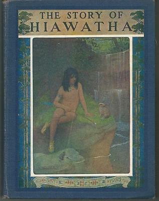Story of Hiawatha Adapted from Longfellow by Clayton Edwards Illus by M. L Kirk