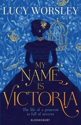 Lucy Worsley - My Name Is Victoria