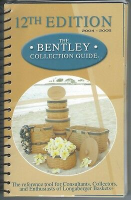 12Th Edition Bentley Longaberger Basket Collection Guide  2004-2005