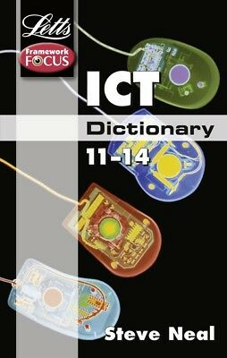 Letts framework focus: ICT dictionary 11-14 by Steve Neal (Paperback / softback)