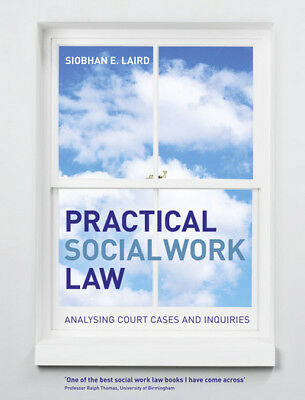 Practical social work law: analysing court cases and inquiries by Siobhan Laird