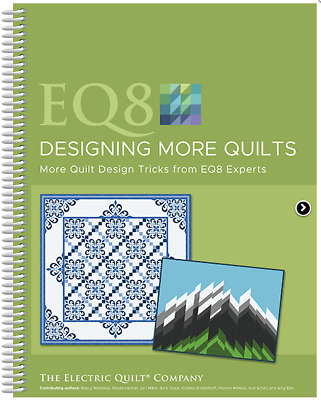Electric Quilt EQ8 - Designing More Quilts Book