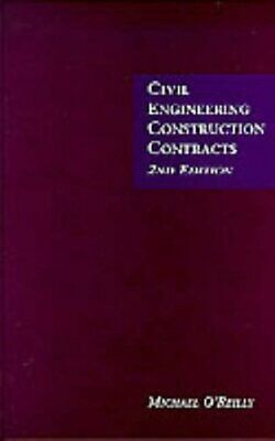 Civil Engineering Construction Contracts 2nd Edition by O'Reilly, M. Hardback