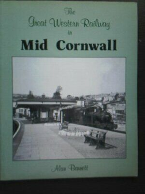 Great Western Railway in Mid-Cornwall by Bennett, Alan Paperback Book The Cheap