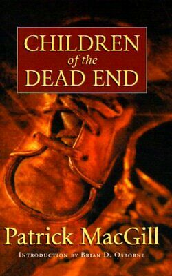 Children of the Dead End by Patrick MacGill Paperback Book The Cheap Fast Free