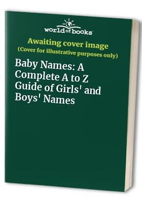 Baby Names: A Complete A to Z Guide of Girls' and Boys' Names Hardback Book The