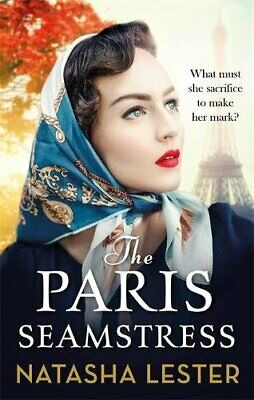 The Paris Seamstress: Transporting, Twisting, the Most Hea... by Lester, Natasha