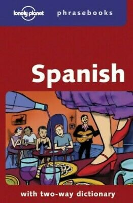 Spanish (Lonely Planet Phrasebook) by Arretxe, Izaskun Paperback Book The Cheap